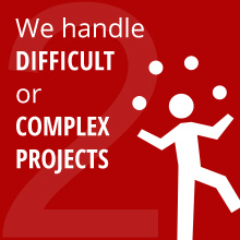 We handle DIFFICULT or COMPLEX PROJECTS